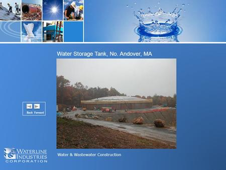 Water & Wastewater Construction Water Storage Tank, No. Andover, MA Back Forward.