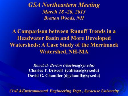 GSA Northeastern Meeting March 18 -20, 2013 Bretton Woods, NH A Comparison between Runoff Trends in a Headwater Basin and More Developed Watersheds: A.