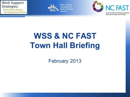 WSS & NC FAST Town Hall Briefing