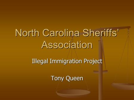 North Carolina Sheriffs' Association Illegal Immigration Project Tony Queen.