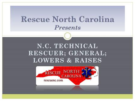 N.C. TECHNICAL RESCUER; GENERAL; LOWERS & RAISES.