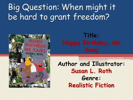 Big Question: When might it be hard to grant freedom?