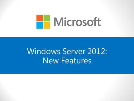 Windows Server 2012: New Features. Administering Servers with Server Manager Using Server Manager, you can: Manage multiple servers from one instance.