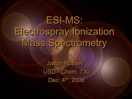 ESI-MS: Electrospray Ionization Mass Spectrometry