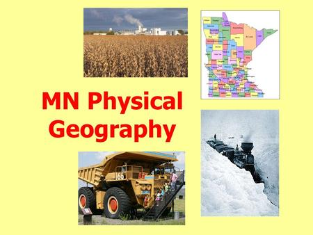 MN Physical Geography. Minnesota from Space Minnesota's Natural Boundaries.