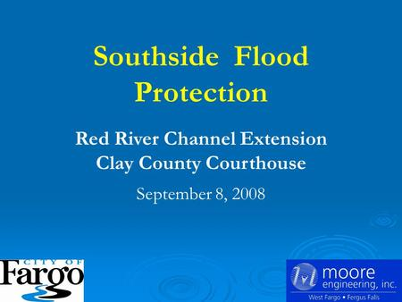 Southside Flood Protection Red River Channel Extension Clay County Courthouse September 8, 2008.