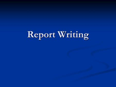 Report Writing. Read all the school documentation relating to reports Read all the school documentation relating to reports Be aware of all deadlines.