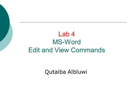 Lab 4 MS-Word Edit and View Commands Qutaiba Albluwi.