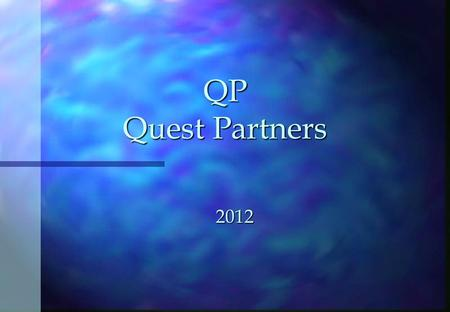 2012 QP Quest Partners. QP Contents n Who we are n Professional background of partners n Range of Services - Corporate Advisory Services - Corporate Advisory.