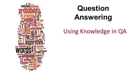 "Question Answering Using Knowledge in QA. Dan Jurafsky Relation Extraction Answers: Databases of Relations born-in(""Emma Goldman"", ""June 27 1869"") author-of(""Cao."