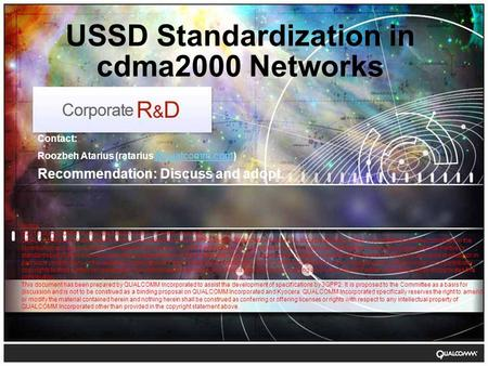 USSD Standardization in cdma2000 Networks Contact: Roozbeh Atarius Recommendation: Discuss and adopt. Notice ©2011.