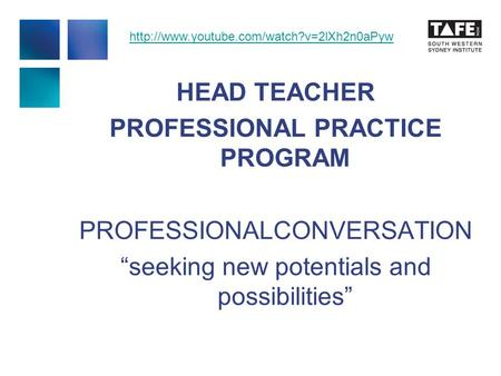 "HEAD TEACHER PROFESSIONAL PRACTICE PROGRAM PROFESSIONALCONVERSATION ""seeking new potentials and possibilities"""