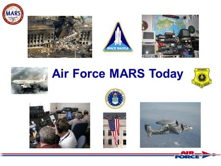 Air Force MARS Today. Daily Area, Region, State Operations Nets and Exercises Purpose: Establish core capability to move emergency traffic supporting.