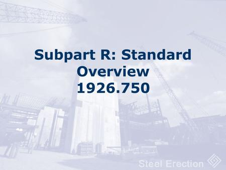 Subpart R: Standard Overview