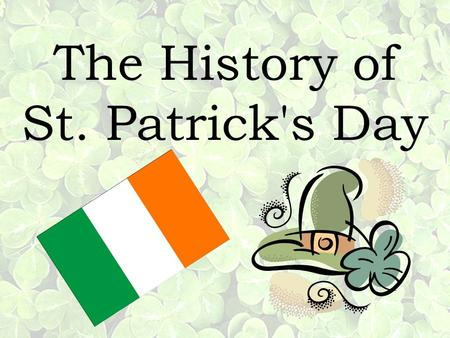 The History of St. Patrick's Day. Ireland is an island to the northwest of continental Europe. It is the third-largest island in Europe and the twentieth-largest.
