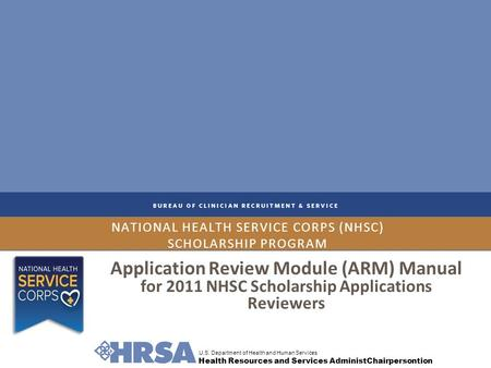 U.S. Department of Health and Human Services Health Resources and Services AdministChairpersontion NATIONAL HEALTH SERVICE CORPS (NHSC) SCHOLARSHIP PROGRAM.