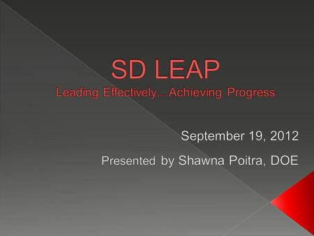  In South Dakota Indistar is called SD LEAP South Dakota Leading Effectively…Achieving Progress.