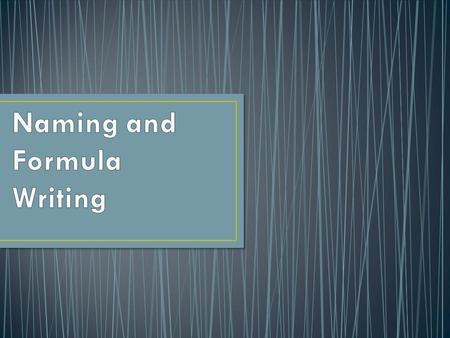 Naming and Formula Writing