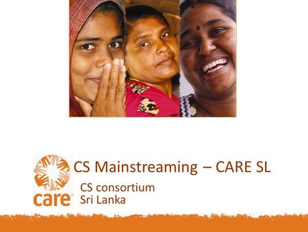CS Mainstreaming – CARE SL CS consortium Sri Lanka.