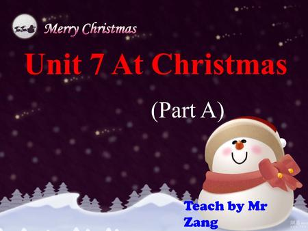 Unit 7 At Christmas (Part A) Teach by Mr Zang The ______is from_______. It is for ________. mirror my friend me.