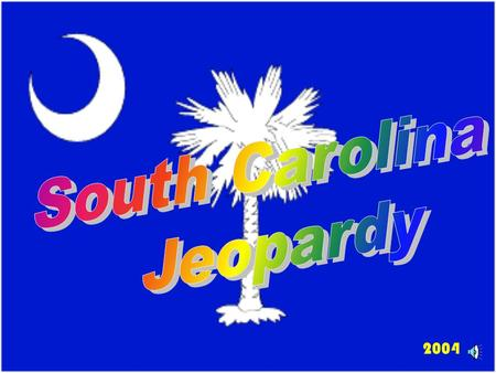 2004 Enjoy South Carolina Jeopardy! Choose players or groups - Individuals or Teams can play! Plan a way for contestants to indicate they want to answer.