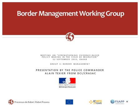 "Processus de Rabat / Rabat Process MEETING ON ""STRENGTHENING EVIDENCE-BASED POLICY MAKING IN THE FIELD OF MIGRATION"" 12 SEPTEMBER 2013, DAKAR GROUP 1:"