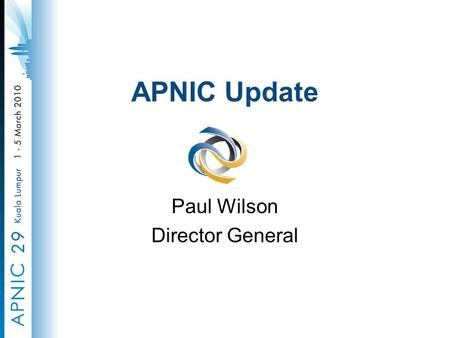 APNIC Update Paul Wilson Director General. Overview Priorities in 2009 IPv4 exhaustion IPv6 deployment Security Internet Governance Priorities in 2010.