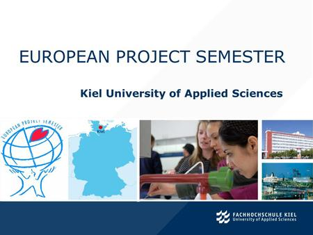 EUROPEAN PROJECT SEMESTER Kiel University of Applied Sciences.