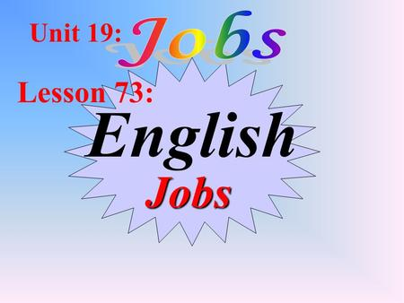 English Jobs Unit 19: Lesson 73: What kind of jobs do you want to do when you grow up?