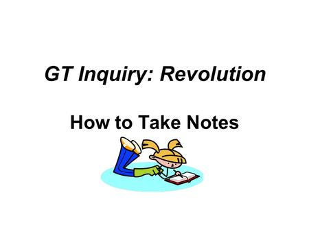 GT Inquiry: Revolution How to Take Notes. Notes Source Booth, Seth. How the British Lost the American Colonies. London, United Kingdom: Pastimes Press,