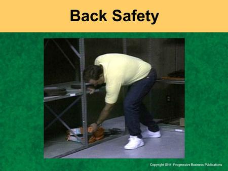 Back Safety The topic of today's session is back safety.