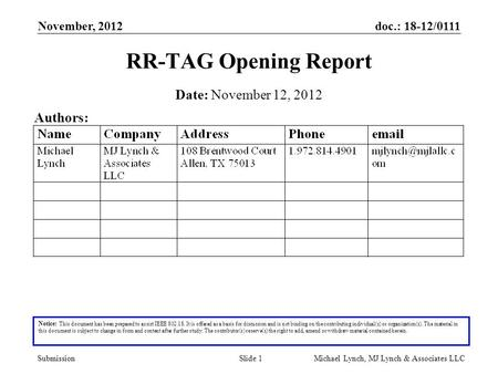 Doc.: 18-12/0111 Submission November, 2012 Michael Lynch, MJ Lynch & Associates LLCSlide 1 RR-TAG Opening Report Notice: This document has been prepared.