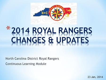 North Carolina District Royal Rangers Continuous Learning Module 23 Jan, 2014.