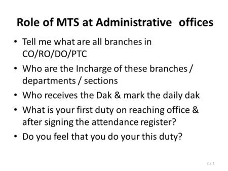 Role of MTS at Administrative offices Tell me what are all branches in CO/RO/DO/PTC Who are the Incharge of these branches / departments / sections Who.