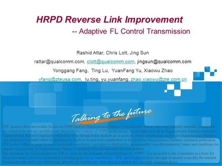 HRPD Reverse Link Improvement -- Adaptive FL Control Transmission ZTE grants a free, irrevocable license to 3GPP2 and its Organizational Partners to incorporate.