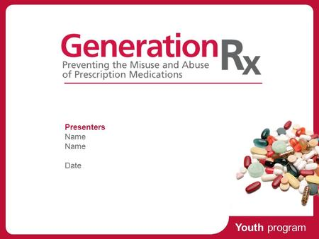 Youth program Presenters Name Date. Youth program Prescription for Danger The stats, myths, and risks of prescription drug abuse.
