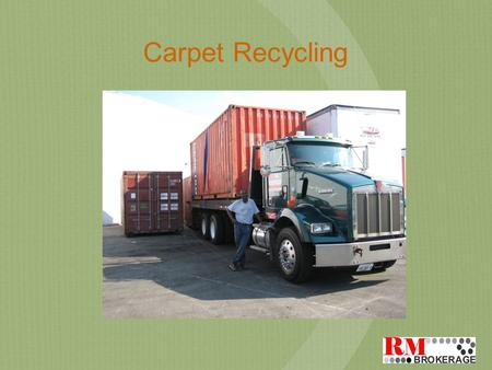Carpet Recycling. Outline About Us Recycling Materials Processing Overview Collection Program Our Markets Related Companies.