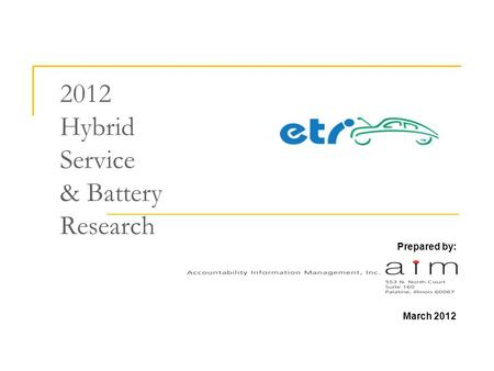 2012 Hybrid Service & Battery Research Prepared by: March 2012.
