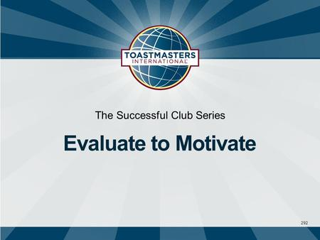 292 The Successful Club Series Evaluate to Motivate.