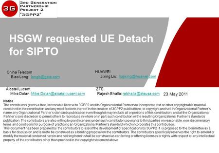 HSGW requested UE Detach for SIPTO HUAWEI Jixing Liu: Notice The contributors grants a free, irrevocable.