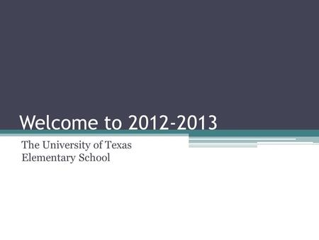 Welcome to 2012-2013 The University of Texas Elementary School.