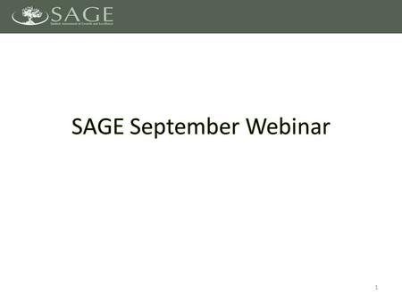 1. SAGE Portal – Technology Specifications released – Windows and Mac Secure Browsers released SAGE Formative Upcoming Key Dates 2.