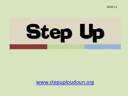 Www.stepuploudoun.org 2010-11 1. Review Session Your Entry Implementation Period Step Up Competition General Q&A Specific Q&A 2.