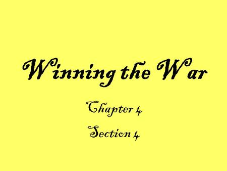 Winning the War Chapter 4 Section 4 Yarr!! Piracy and the Revolution With no real navy, the Congress enlists the aid of privateers to raid British shipping.