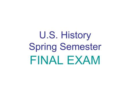 U.S. History Spring Semester FINAL EXAM. Key Terms Neutrality : decision not to take sides in a war Faction : party or group that is split because of.