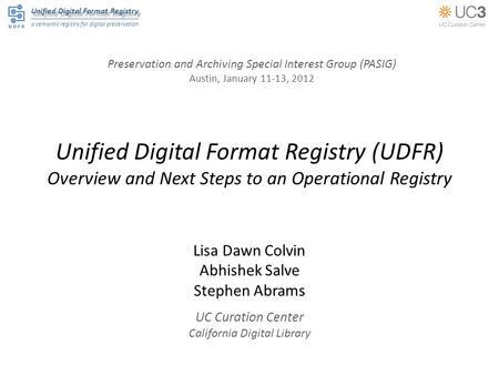 Unified Digital Format Registry a semantic registry for digital preservation Unified Digital Format Registry (UDFR) Overview and Next Steps to an Operational.