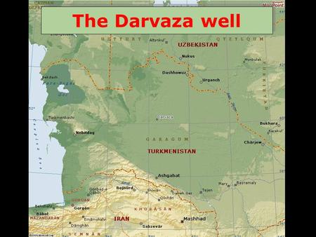 The Darvaza well. In the middle of the Karakoum (Turkmenistan) desert, close to the disappeared village called Darvaza, there is a crater of about one.