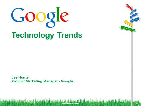 Google Confidential and Proprietary Lee Hunter Product Marketing Manager - Google 1 Technology Trends 1.
