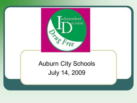 Auburn City Schools July 14, 2009. Mandatory Parking Added to Project ID Mandatory participation in Project ID for the privilege to receive a parking.