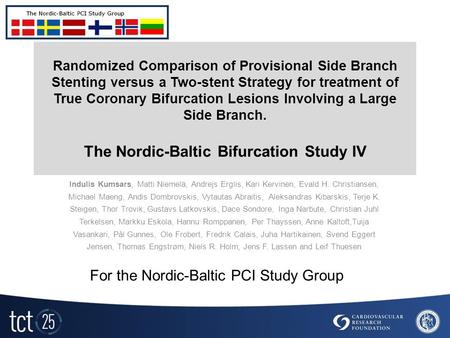 Randomized Comparison of Provisional Side Branch Stenting versus a Two-stent Strategy for treatment of True Coronary Bifurcation Lesions Involving a Large.